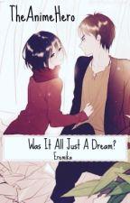 Is This A Dream?(Eren x Mikasa) [Under Editing] by TheAnimeHero
