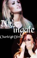 Nightingale (Demi Lovato fan fiction) by CharleighDivine