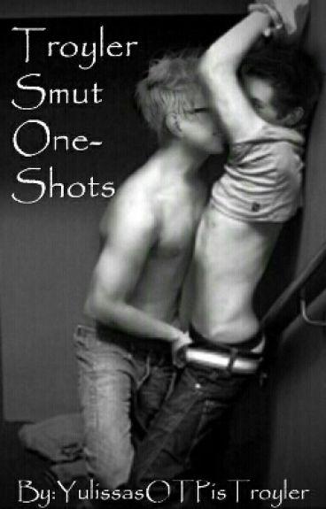 Troyler Smut One-Shots