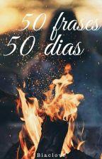 |50 Frases 50 Días| by biaclove