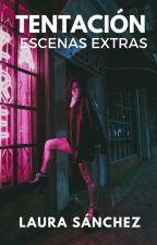 Escenas Extras: Tentación. by laura_sanz_