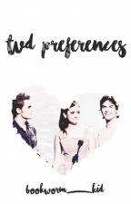 TVD preferences by Bookworm_Kid