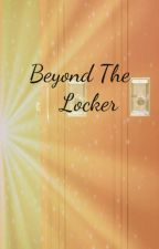 Beyond The Locker by america_13