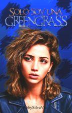 Sólo soy una Greengrass. (SSG) by AbbySilvaVic