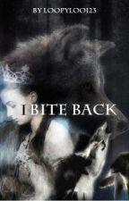 I Bite Back by FantasyFaerie17