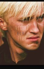 Draco's Choice: Behind the Blue Eyes, a dramonie story by bailey_Higgins