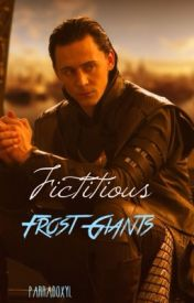 Fictitious Frost Giants { Loki x Reader } by ParradoXyl