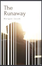The Runaway(Book 3) by morganjacob29