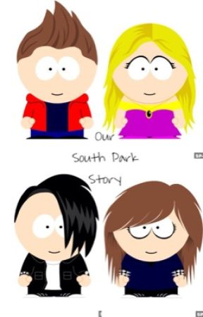 Our South Park Story {On Hold/Being Edited} by saltwater-veins