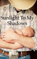 Sunlight To My Shadows (#Wattys2015 + #JustWriteIt) by bailofhayl