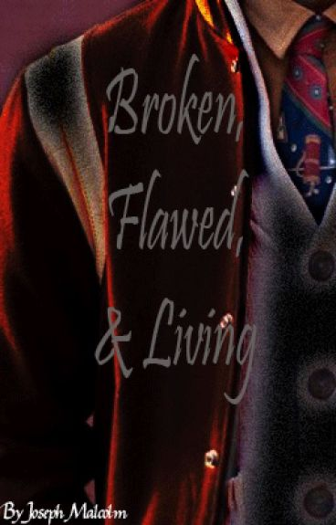 Broken, Flawed & Living (Discontinued) by AnimeTrix