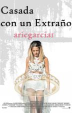 Casada con un extraño ® [Jortini] by aricgarcia1