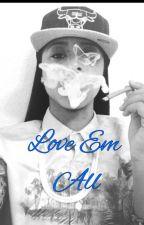 Love  Em All (Lesbian Story) by unkn0wnnn