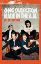 ♪Made in the AM♪  H.S  by Rachelle-S