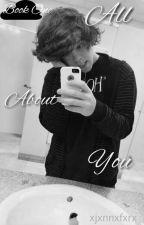 All About You by xjxnnxfxrx