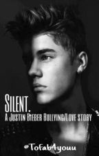 Silent. (A Justin Bieber love story) by ToFab4Youu
