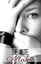 The Mute Mate (Rewrite) by xReilynnx