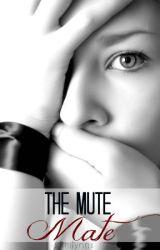 The Mute Mate (Rewrite) by xReilynnx