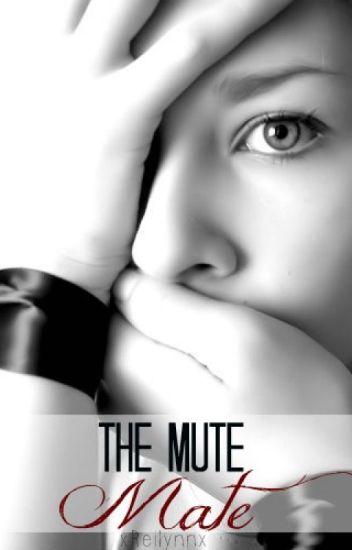 The Mute Mate (Rewrite)