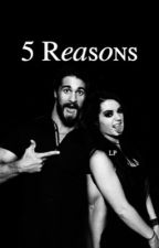 5 Reasons by lovelypaige
