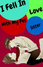 I Fell In Love With My Pet Sitter by Foxyhut62