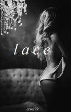 L A C E (#1) by ARM179