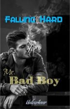 Falling hard for Mr. Bad Boy by unless4ever