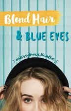 Blond Hair & Blue Eyes by messyhairXcare