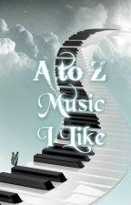 A-Z Songs I like by paarri