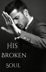 His Broken Soul  by Hijabi-Princess