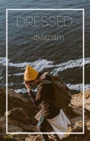"""dressed"" || ziam au"
