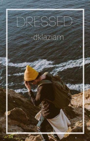 """dressed""    ziam au"