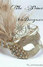 The Princess In Disguise (BOOK 1)- COMPLETED by Ms_unknownUlzzang