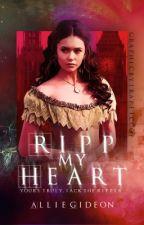 Ripp My Heart by perpetuallystrange