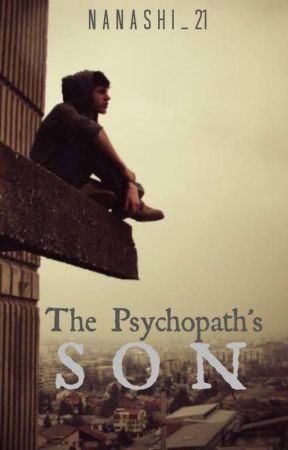 The Psychopath's Son by nanashi_21