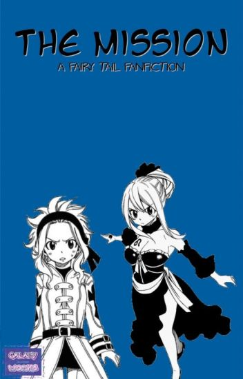 The Mission ¦ Fairy Tail ¦ Lucy's Revenge [UNDER EDITING]