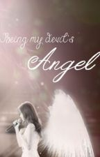 Being My Devil's Angel (On-hold) by AceLovesDragons