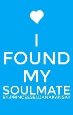 I FOUND MY SOULMATE<3 by princesseujanakansay