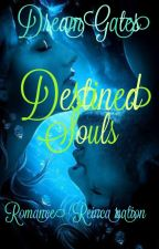 Destined Souls (Book 1) by DreamGates