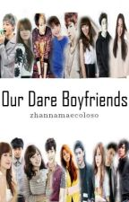 Our Dare Boyfriends (on going) by zhannamaecoloso