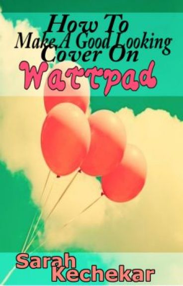 How To Make A Good Book Cover For Wattpad ~ How to make a good looking cover on wattpad sarah