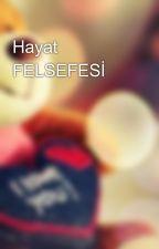 Hayat FELSEFESİ by aleyna_gunes