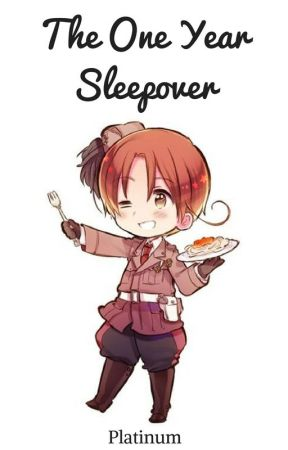 ✔ The One Year Sleepover (More Endings on The Way!) by Vongola_10th