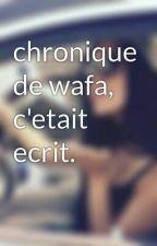 chronique de wafa, c'etait ecrit. by unemeuffcool
