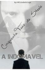 Cinquenta Tons de Steele - INDOMÁVEL by FilhaDaGringa