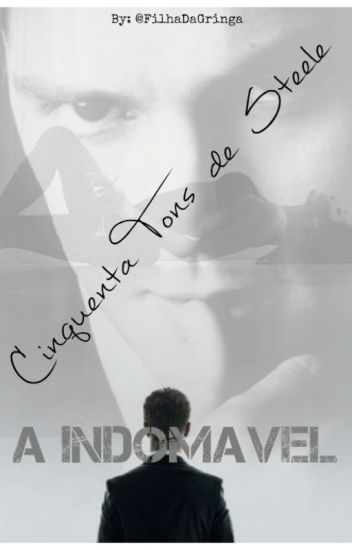 Cinquenta Tons de Steele - INDOMÁVEL