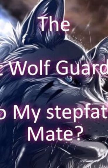 THE LOST WOLF GUARDIAN (BoyxBoy)(Sequel to My Stepfather?My Mate)