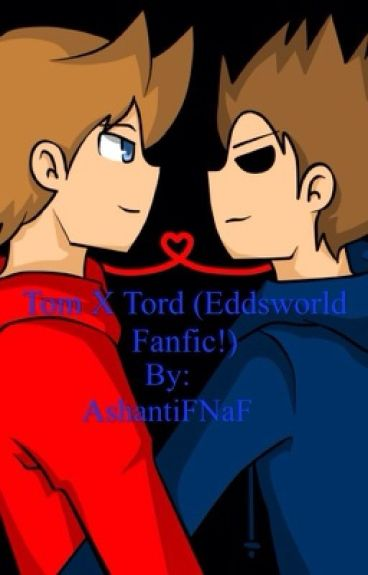 For Edd❤️ (Tom x Tord; Eddsworld Fanfic!)
