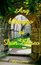 Ang bilanggo ni Don Eliseo by zoiemora