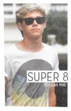 Super 8 [Niall Horan] (Tradusa ) by ImmoralxBiersack